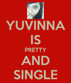 Poster: YUVINNA IS PRETTY AND SINGLE