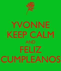 Poster: YVONNE KEEP CALM AND FELIZ CUMPLEANOS