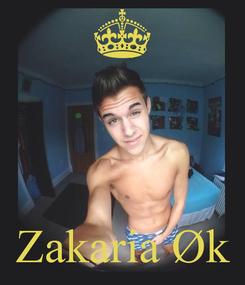 Poster:     Zakaria Øk