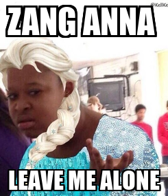 Poster: ZANG ANNA  LEAVE ME ALONE