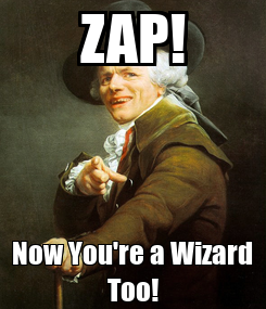 Poster: ZAP! Now You're a Wizard Too!