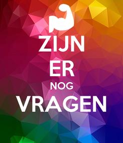 Poster: ZIJN ER NOG VRAGEN