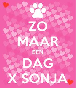 Poster: ZO MAAR EEN DAG X SONJA