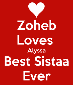 Poster: Zoheb Loves  Alyssa Best Sistaa Ever
