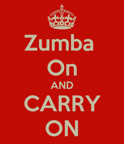 Poster: Zumba  On AND CARRY ON