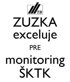 Poster: ZUZKA exceluje PRE monitoring ŠKTK