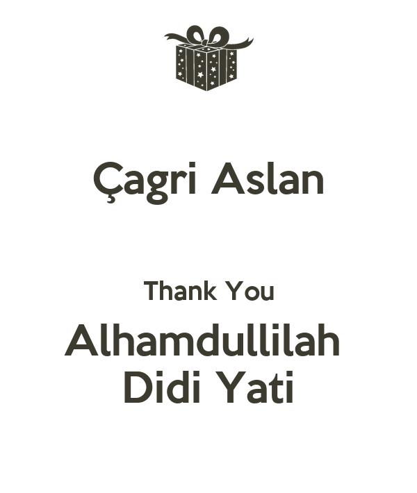 Çagri Aslan  Thank You Alhamdullilah  Didi Yati