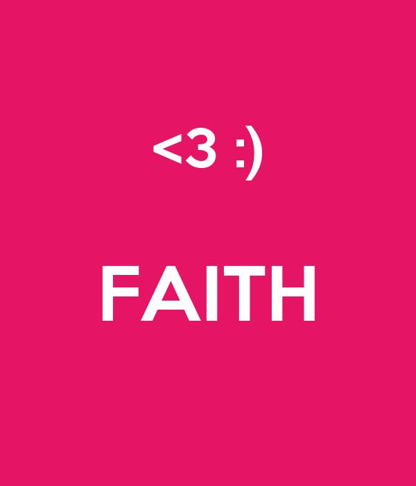 <3 :) FAITH