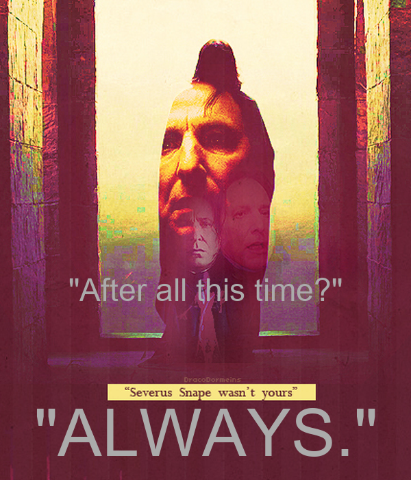 """After all this time?""  ""ALWAYS."""