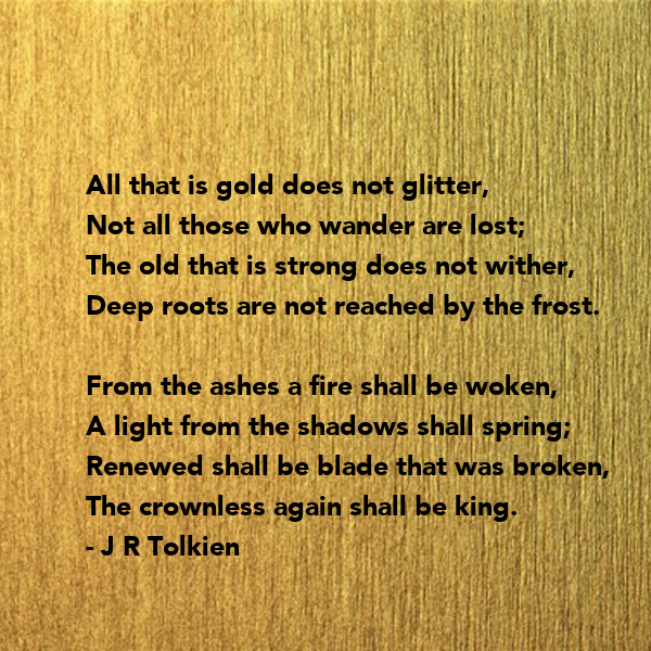 essay on proverb old is gold All that glitters is not gold all that glitters is not gold essay as he ambled slowly past the monster trees and the moon he saw an old rusty barbecue.