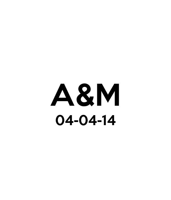 A&M 04-04-14