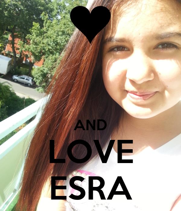 AND LOVE ESRA