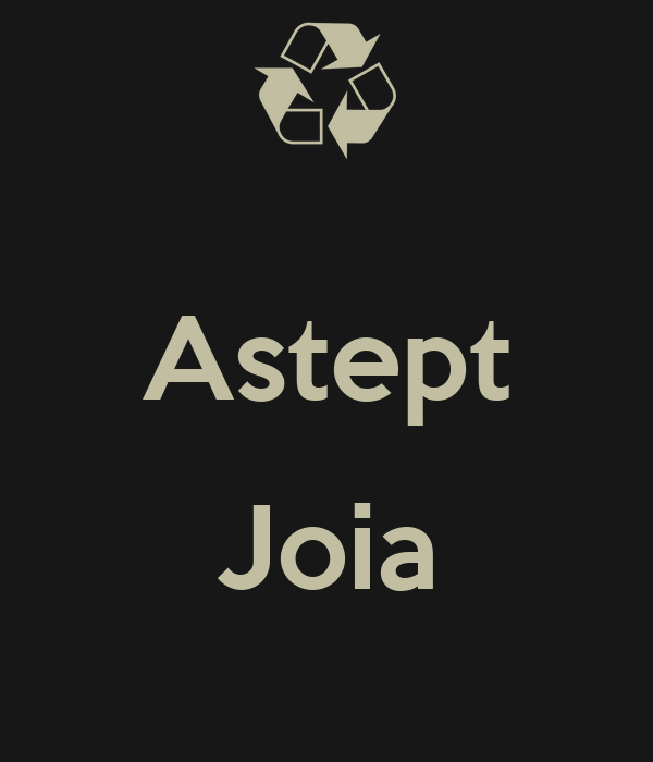 Astept  Joia
