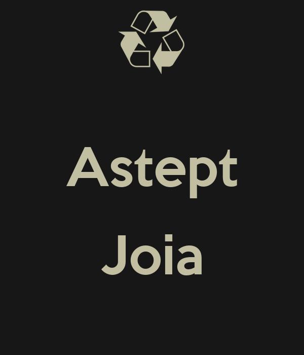 Astept  Joia