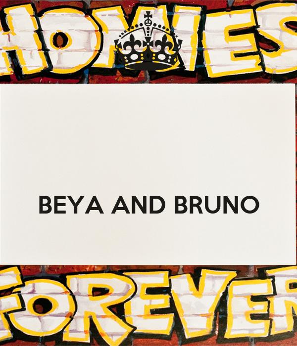BEYA AND BRUNO