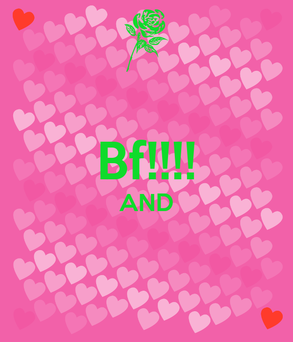 Bf!!!! AND