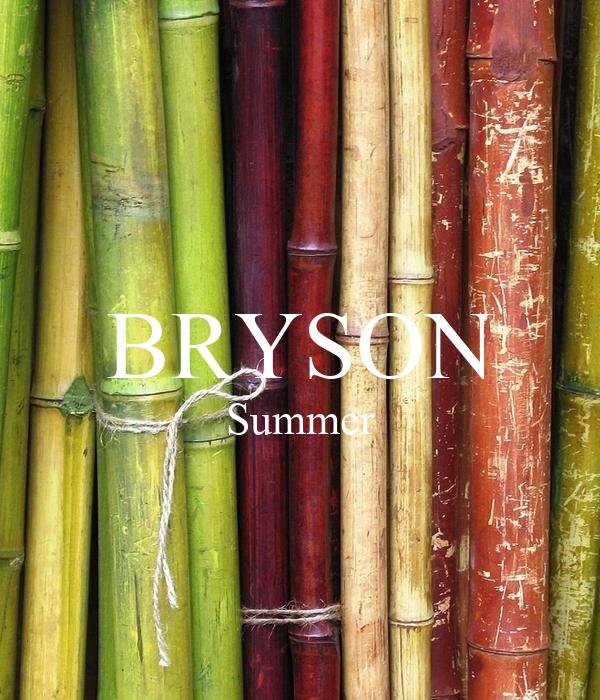BRYSON Summer