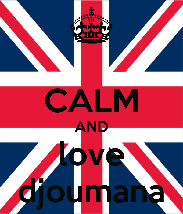 CALM AND love djoumana