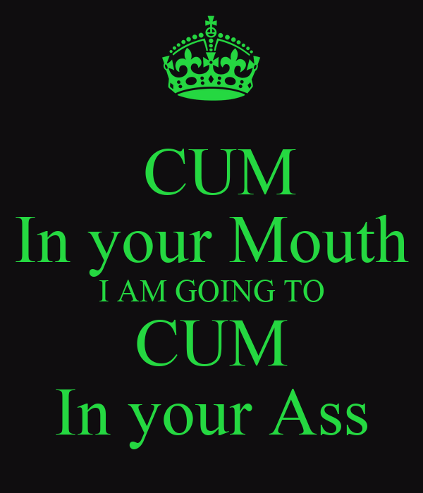 cum in your mouth