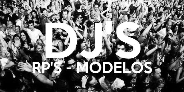 DJ'S RP'S - MODELOS