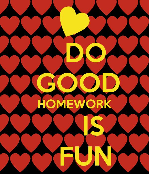 Homework is good