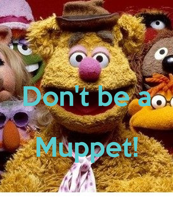 Don't Be A Muppet! Poster