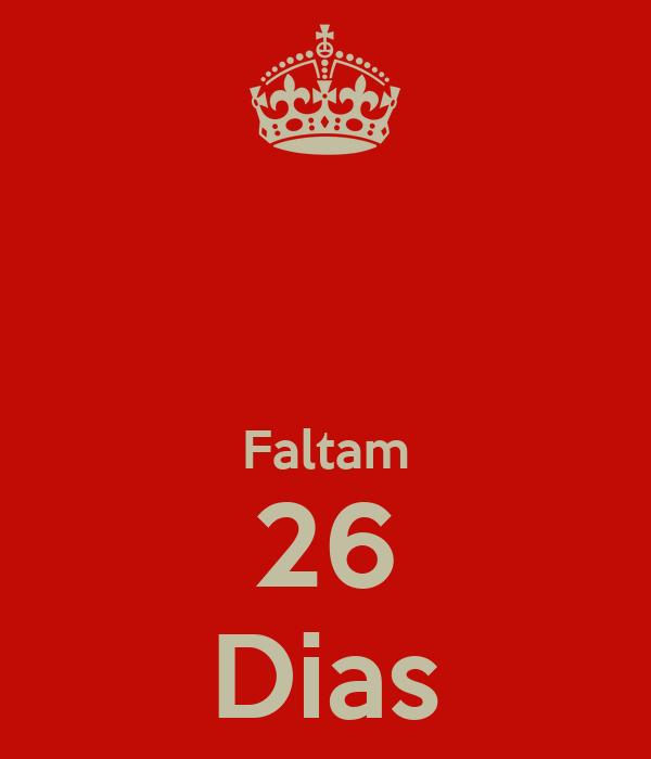Faltam 26 Dias