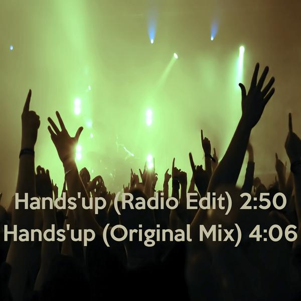 Hands'up (Radio Edit) 2:50 Hands'up (Original Mix) 4:06
