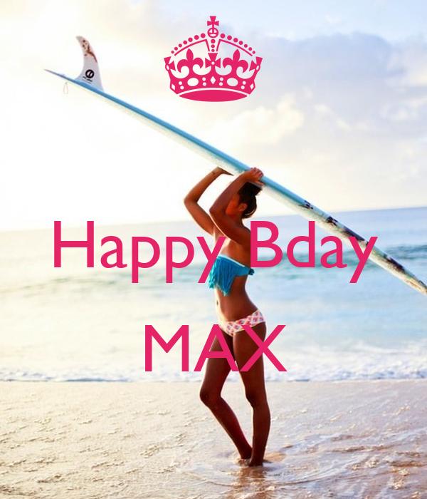 Happy Bday  MAX