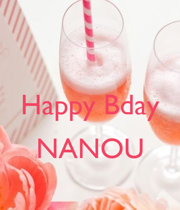 Happy Bday  NANOU