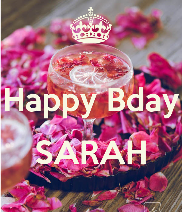 Happy Bday  SARAH