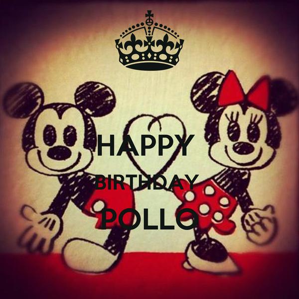 HAPPY  BIRTHDAY  POLLO