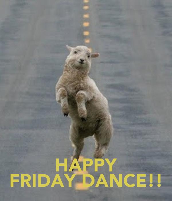 HAPPY FRIDAY DANCE!!