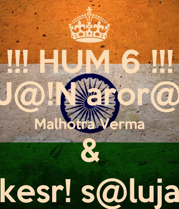 !!! HUM 6 !!! J@!N aror@ Malhotra Verma & kesr! s@luja
