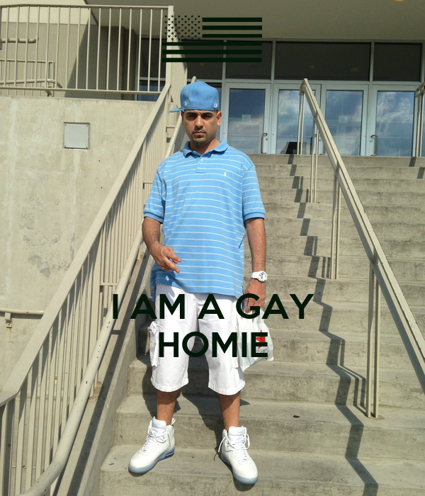 I AM A GAY HOMIE