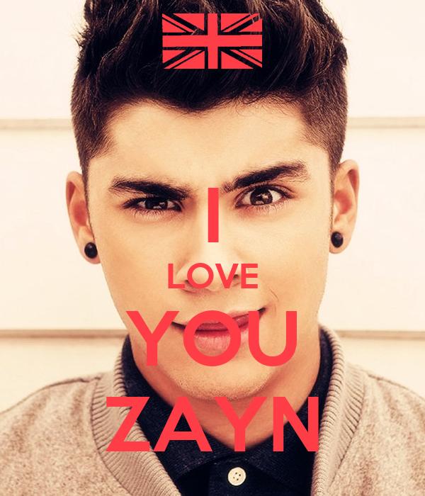 I LOVE YOU ZAYN