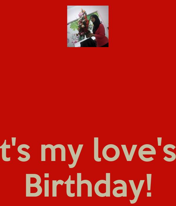 It's my love's  Birthday!