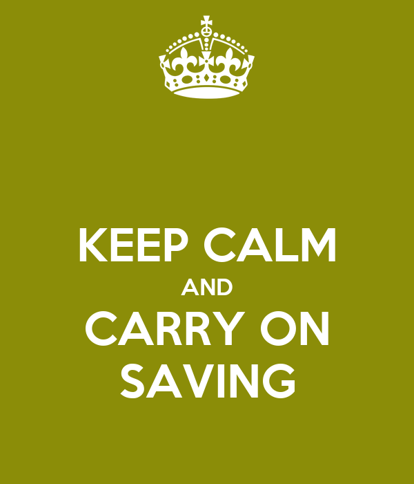 keep calm and carry on saving poster bethany keep calm o matic. Black Bedroom Furniture Sets. Home Design Ideas