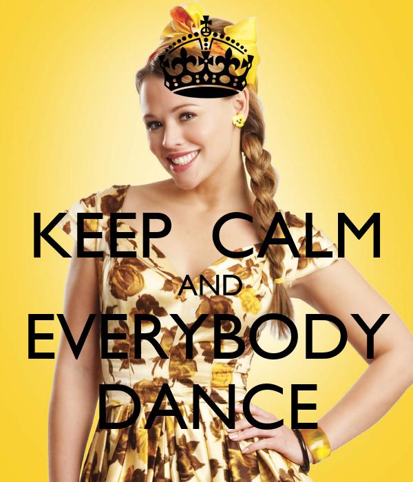 KEEP  CALM  AND EVERYBODY DANCE