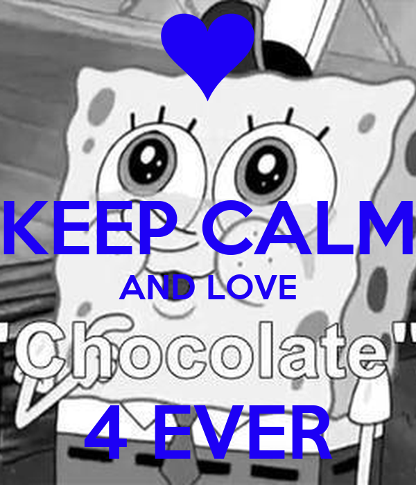 KEEP CALM AND LOVE  4 EVER