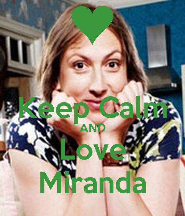 Keep Calm AND Love Miranda