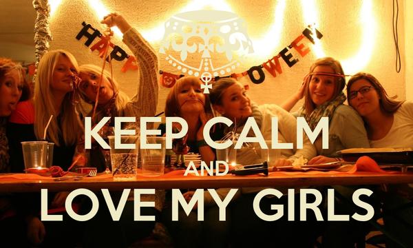 KEEP CALM AND LOVE MY GIRLS