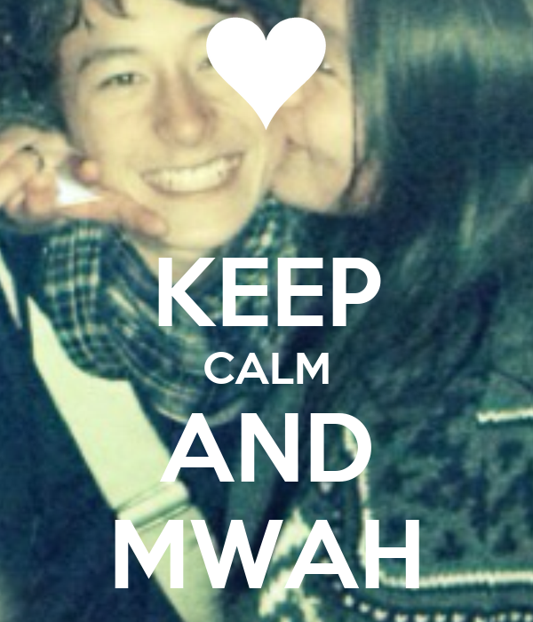 KEEP CALM AND MWAH