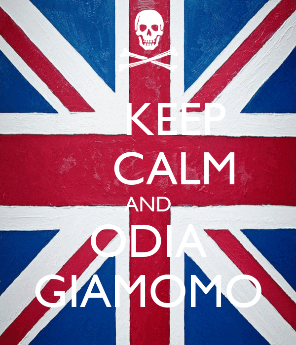 KEEP     CALM AND ODIA GIAMOMO