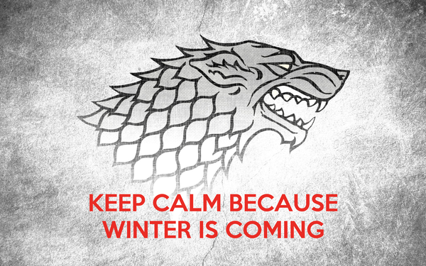 KEEP CALM BECAUSE WINTER IS COMING Poster  Sarthak  Keep Calm-o-Matic