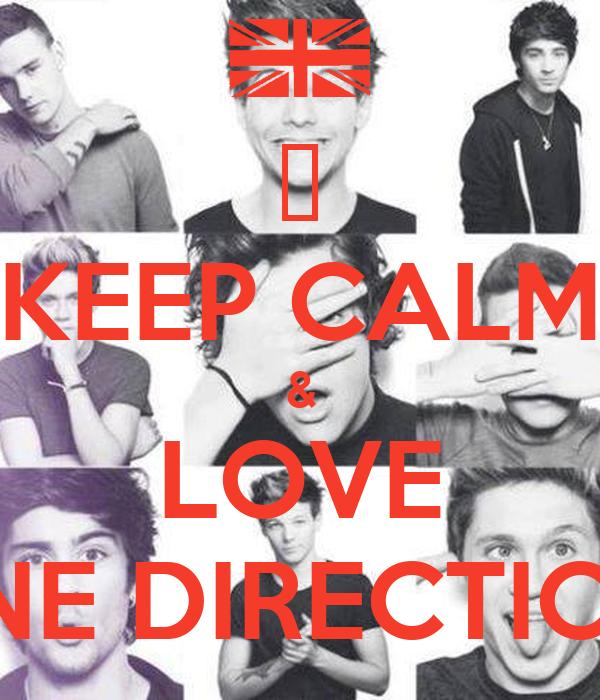 ❤ KEEP CALM & LOVE ONE DIRECTION