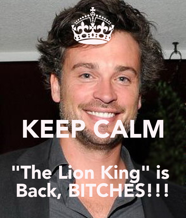 "KEEP CALM ""The Lion King"" is  Back, BITCHES!!!"