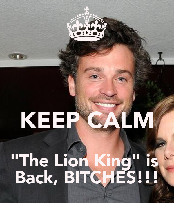 """KEEP CALM """"The Lion King"""" is  Back, BITCHES!!!"""