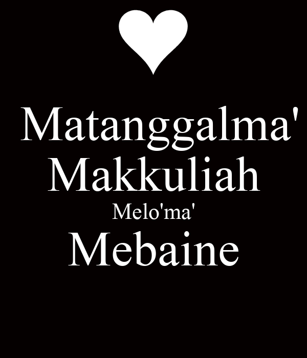 Matanggalma' Makkuliah Melo'ma' Mebaine