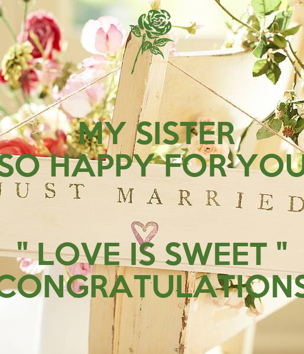 my sister so happy for you love is sweet congratulations poster